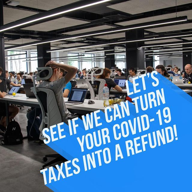 Let's see if we can turn your Covid-19 Taxes into a Refund!